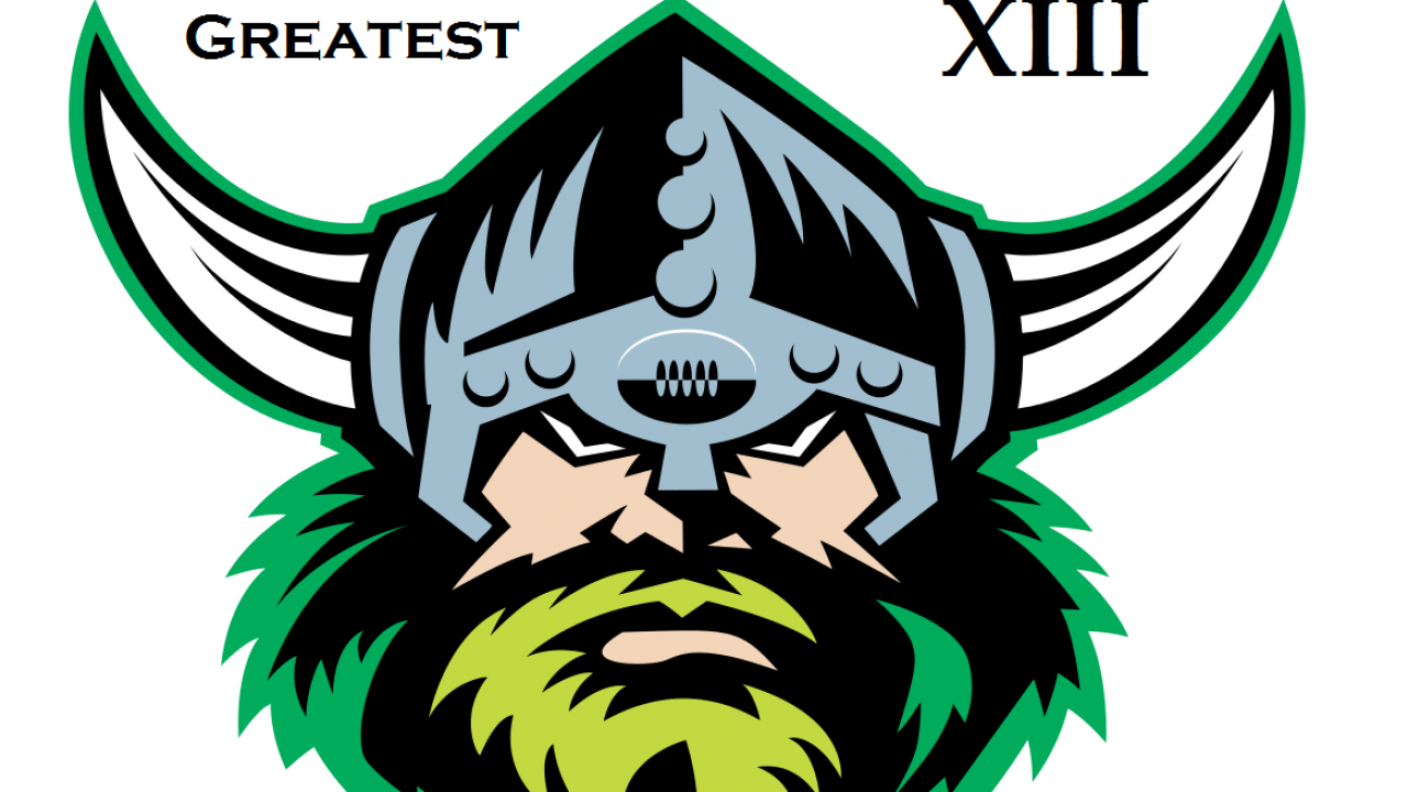 Canberra Raiders All Time Greatest Xiii Rugby League Opinions